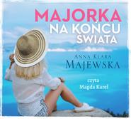 okładka Majorka na końcu świata, Audiobook | Anna Klara Majewska