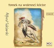 okładka Tomek na wojennej ścieżce, Audiobook | Alfred Szklarski