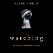 okładka Watching (The Making of Riley Paige - Book One), Audiobook   Pierce Blake