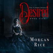 okładka Desired (Book Five in the Vampire Journals), Audiobook | Rice Morgan