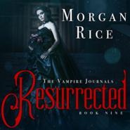 okładka Resurrected (Book Nine in the Vampire Journals), Audiobook | Rice Morgan