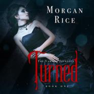 okładka Turned (Book One in the Vampire Journals), Audiobook | Rice Morgan