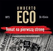 okładka Temat na pierwszą stronę, Audiobook   Umberto Eco