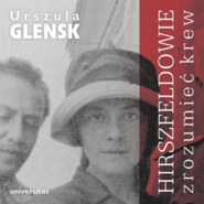 okładka Hirszfeldowie. Zrozumieć krew, Audiobook   Glensk Urszula