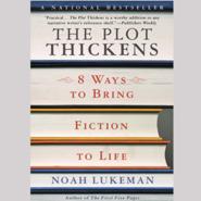 okładka The Plot Thickens: 8 Ways to Bring Fiction to Life, Audiobook | Lukeman Noah