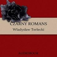 okładka Czarny romans, Audiobook   Terlecki Władysław