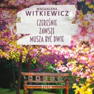 okładka Czereśnie zawsze muszą być dwie, Audiobook | Magdalena Witkiewicz