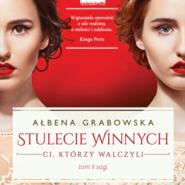 okładka Stulecie Winnych. Ci, którzy walczyli, Audiobook | Ałbena Grabowska