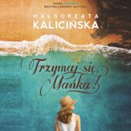 okładka Trzymaj się, Mańka!, Audiobook | Małgorzata Kalicińska