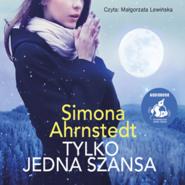 okładka Tylko jedna szansa, Audiobook | Simona Ahrnstedt