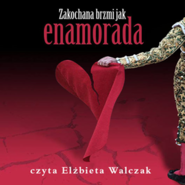 okładka Zakochana brzmi jak enamorada, Audiobook | Elżbieta Walczak