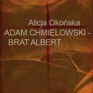 okładka Adam Chmielowski - brat Albert, Audiobook | Okońska Alicja