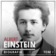 okładka Albert Einstein. Potęga i piękno umysłu. Tom I. Dzieciństwo i młodość (1879-1905), Audiobook | Tomys Łukasz