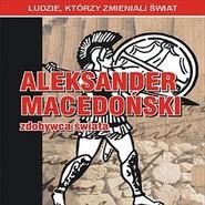 okładka Aleksander Macedoński - zdobywca świata, Audiobook   Kaniewski Jarosław