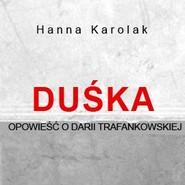okładka Duśka. Opowieść o Darii Trafankowskiej, Audiobook | Karolak Hanna