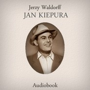 okładka Jan Kiepura, Audiobook   Waldorff Jerzy