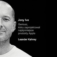 okładka Jony Ive, Audiobook | Leander Kahney