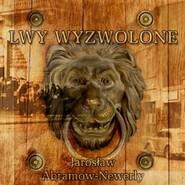okładka Lwy wyzwolone, Audiobook | Abramow-Newerly Jarosław