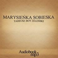 okładka Marysieńka Sobieska, Audiobook | Tadeusz Boy-Żeleński