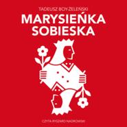 okładka Marysieńska Sobieska, Audiobook | Tadeusz Boy-Żeleński