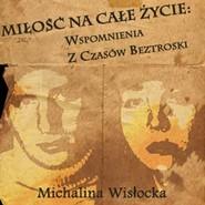 okładka Miłość na całe życie: Wspomnienia z czasów beztroski, Audiobook | Michalina  Wisłocka