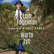 okładka Warto żyć, Audiobook | Fogelman Lejb