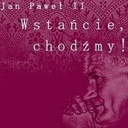 okładka Wstańcie, chodźmy!, Audiobook | Jan Paweł II