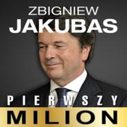 okładka Pierwszy milion. Jak zaczynali: Zbigniew Jakubas, Marcin Beme, Józef Wojciechowski i inni, Audiobook | Rajewski Maciej