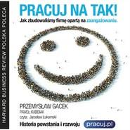 okładka PRACUJ NA TAK, Audiobook | Gacek Przemysław