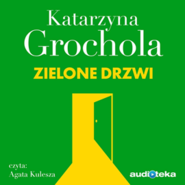 okładka Zielone drzwi, Audiobook | Katarzyna Grochola