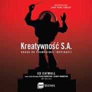 okładka Kreatywność S.A. Droga do prawdziwej inspiracji, Audiobook | Catmull Ed