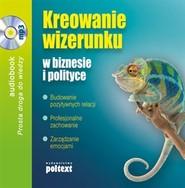 okładka Kreowanie wizerunku w biznesie i polityce, Audiobook | Grażyna Białopiotrowicz