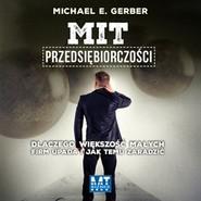 okładka Mit przedsiębiorczości, Audiobook | E. Gerber Michael