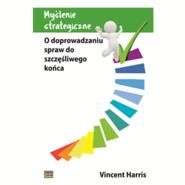 okładka Myślenie strategiczne. O doprowadzaniu spraw do szczęśliwego końca, Audiobook | Harris Vincent