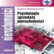 okładka Psychologia sprzedaży nieruchomości, Audiobook | Grażyna Białopiotrowicz