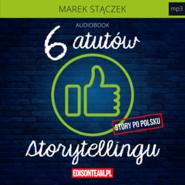 okładka Sześć atutów storytellingu, Audiobook | Marek Stączek