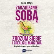 okładka Zarządzanie sobą. Zrozum siebie i zrealizuj marzenia, Audiobook | Beata Kozyra