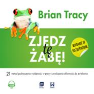 okładka Zjedz tę żabę, Audiobook   Brian Tracy