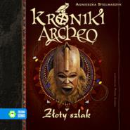 okładka Kroniki Archeo, tom 11. Złoty szlak, Audiobook | Agnieszka Stelmaszyk