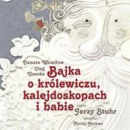 okładka Bajka o królewiczu, kalejdoskopach i babie, Audiobook   Wawiłow Danuta