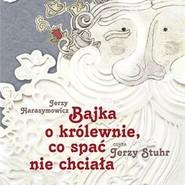 okładka Bajka o królewnie co spać nie chciała, Audiobook   Harasymowicz Jerzy