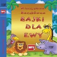 okładka Bajki dla Ewy, Audiobook   Buczkówna Mieczysława