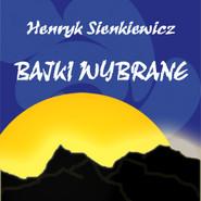 okładka Bajki wybrane, Audiobook | Henryk Sienkiewicz