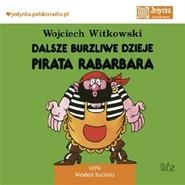 okładka Dalsze burzliwe dzieje pirata Rabarbara, Audiobook | Wojciech  Witkowski