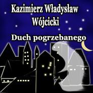 okładka Duch pogrzebanego, Audiobook | Władysław Wójcicki Kazimierz