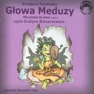 okładka Głowa Meduzy (Mity greckie dla dzieci cz. 4), Audiobook | Grzegorz Kasdepke