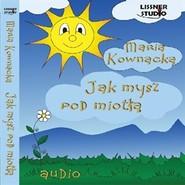 okładka Jak mysz pod miotłą, Audiobook | Maria  Kownacka