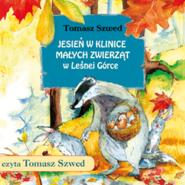 okładka Jesień w Klinice Małych Zwierząt w Leśnej Górce, Audiobook | Tomasz  Szwed