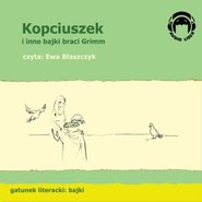 okładka Kopciuszek i inne bajki braci Grimm, Audiobook | Bracia Grimm