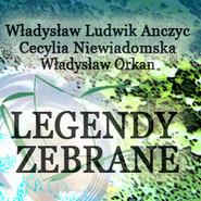 okładka Legendy zebrane, Audiobook | Władysław Ludwik Anczyc